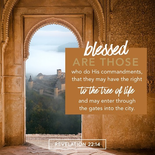 Blessed are those who do His commandments that they mayhellip