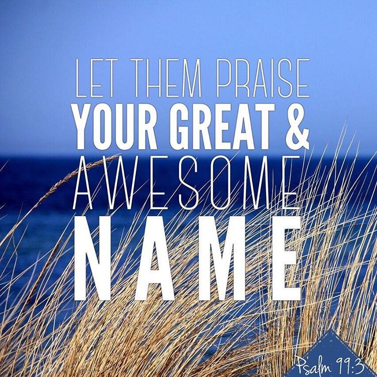 Let them praise your great and awesome name he ishellip