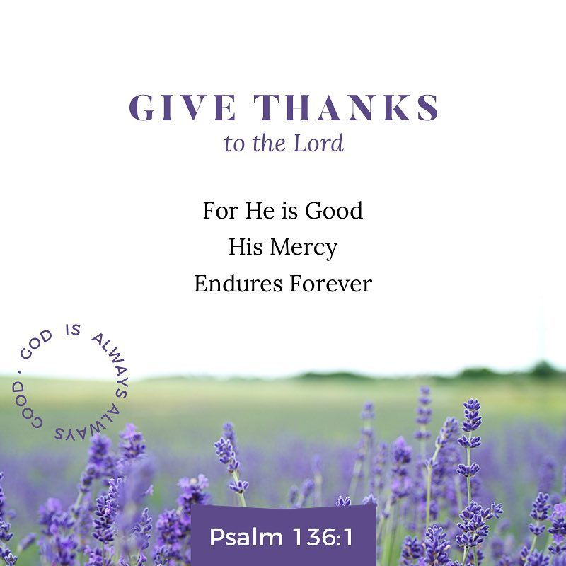 Oh give thanks to the LORD for He is good!hellip