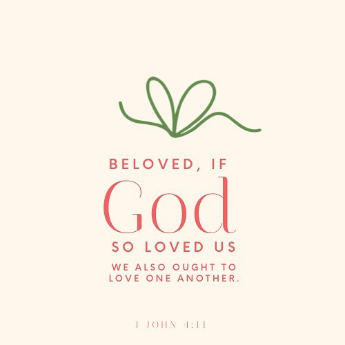 Beloved if God so loved us we also ought tohellip