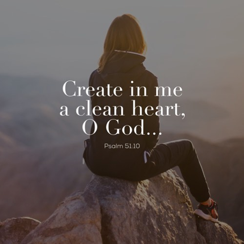 Create in me a clean heart O God And renewhellip